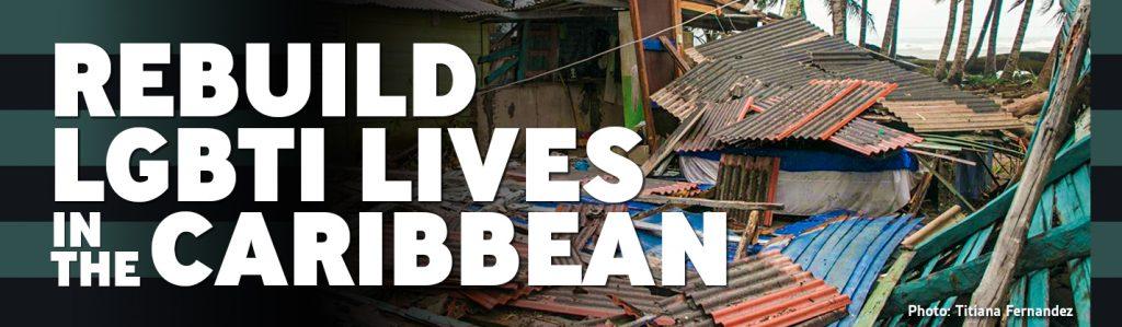 Help Rebuild LGBTI lives in the Caribbean through Alturi via ManAboutWorld gay travel magazine